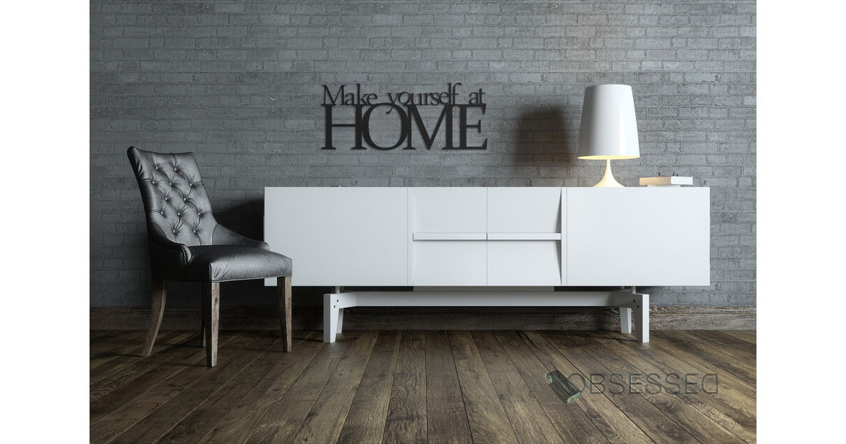 Napis na cian make yourself at home for Professional home design 7 0